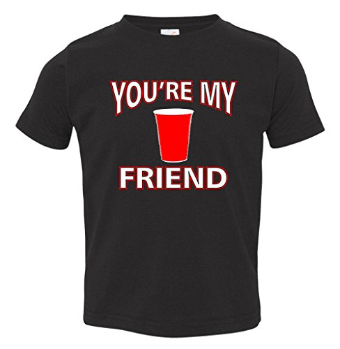 You're My Friend Solo Cup Toddler T-Shirt
