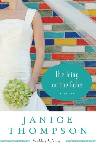 Image of The Icing on the Cake: A Novel (Weddings by Design) (Volume 2)