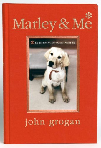 Marley & Me Illustrated Edition: Life and Love with the World's Worst Dog, John Grogan