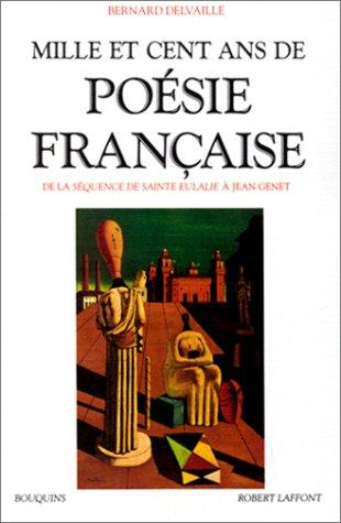 Mille et cent ans de poesie francaise: De la sequence de Sainte Eulalie a Jean Genet (Bouquins) (French Edition)