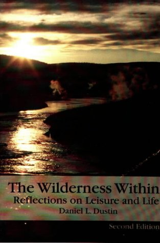 The Wilderness Within: Reflections of Leisure and Life
