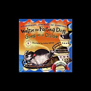 Walter the Farting Dog Goes on a Cruise | [William Kotzwinkle, Glenn Murray, Elizabeth Gundy]
