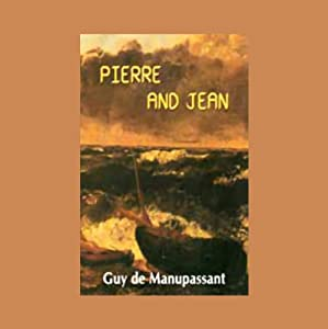Pierre and John | [Guy de Maupassant]