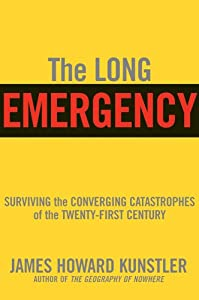 "Cover of ""The Long Emergency: Surviving t..."
