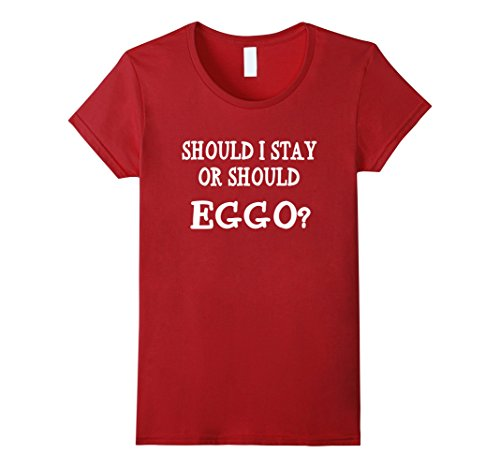 womens-should-i-stay-or-should-eggo-funny-saying-t-shirt-unisex-small-cranberry