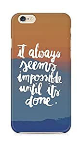 AMEZ it always seems impossible untill its done Back Cover For Apple iPhone 6s