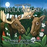 img - for Legend of the Hula Moose book / textbook / text book