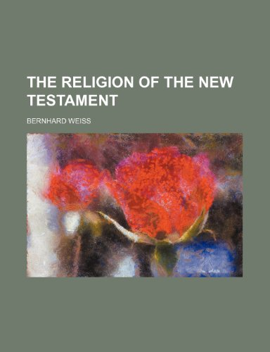 The Religion of the New Testament