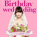 柏木由紀「Birthday wedding」