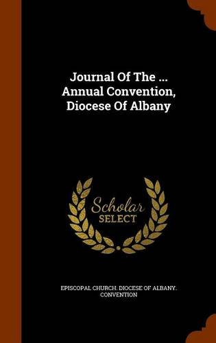 Journal Of The ... Annual Convention, Diocese Of Albany