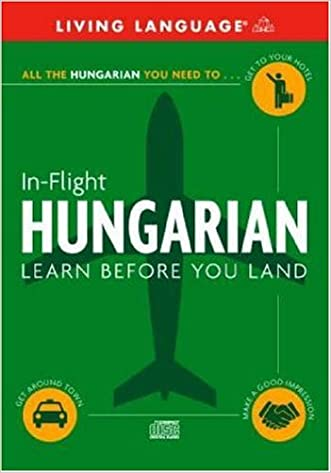 In-Flight Hungarian: Learn Before You Land (English and Hungarian Edition)