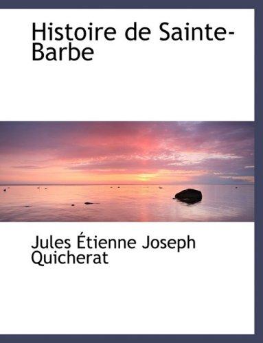 Histoire de Sainte-Barbe (Large Print Edition)
