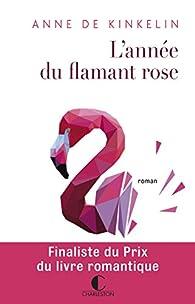 L\'année du flamant rose par Anne de Kinkelin