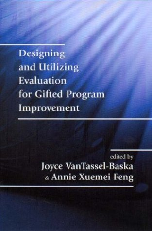 Designing and Utilizing Evaluation for Gifted Program...