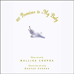 100 Promises to My Baby | [Mallika Chopra]
