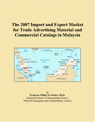 The 2007 Import and Export Market for Trade Advertising Material and Commercial Catalogs in Malaysia
