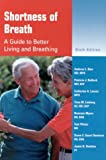 img - for Shortness of Breath: A Guide to Better Living and Breathing book / textbook / text book