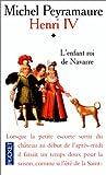 echange, troc Peyramaure Michel - Henri IV, tome 1 : L'Enfant roi de Navarre