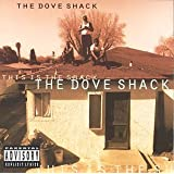 "This Is the Shackvon ""Dove Shack"""