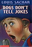 Dogs Don't Tell Jokes (0439166233) by Louis Sachar