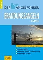 Der Angelführer Brandungsangeln. Ostsee (Erfolgreich Angeln auf Plattfisch und Dorsch) von Rapsbande, Verlag Die