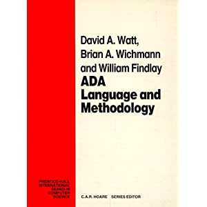ADA: Language and Methodology (Prentice Hall International Series in Computing Science)