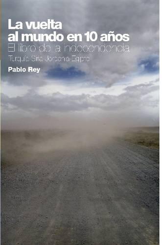 La Vuelta Al Mundo En 10 Anos: El Libro de La Independencia