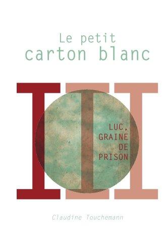 Claudine Touchemann - Luc graine de prison - 3 tomes