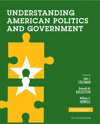 Understanding American Politics and Government, 2012 Election Edition (3rd Edition) (Mypoliscilab)