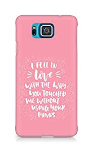 Amez I fell in Love with You Back Cover For Samsung Galaxy Alpha