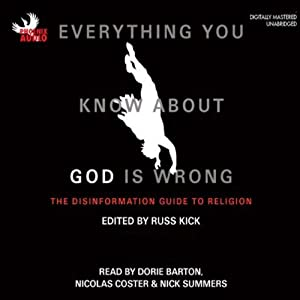 Everything You Know About God Is Wrong, Volume 1: The Disinformation Guide to Religion | [Russ Kick]