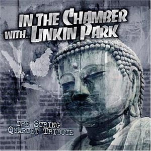 Various Artists - In the Chamber: The String Quartet Tribute to Linkin Park - Zortam Music