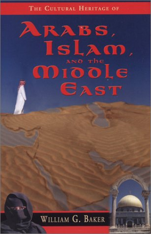 The Cultural Heritage of Arabs, Islam, and the Middle East