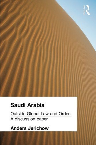Saudi Arabia: Outside Global Law and Order (Discussion Papers)