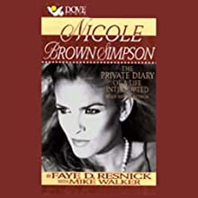 Nicole Brown Simpson: The Private Diary of a Life Interrupted Audiobook by Faye D. Resnick, Mike Walker Narrated by Faye D. Resnick