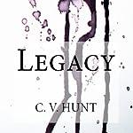 Legacy: Endlessly, Book 2 | C.V. Hunt