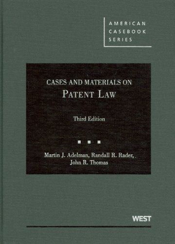 Adelman, Rader and Thomas' Cases and Materials on Patent...