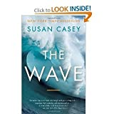 img - for The Wave: In Pursuit of the Rogues, Freaks, and Giants of the Ocean [Paperback] Susan Casey (Author) book / textbook / text book