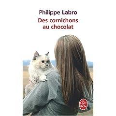 Des cornichons au chocolat - Philippe Labro