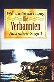 Die Verbannten - Australien Saga 1 (3898975878) by William Stuart Long