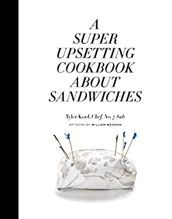 Book Cover: A Super Upsetting Cookbook About Sandwiches
