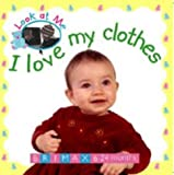 I Love My Clothes (Look at Me (Brimax))