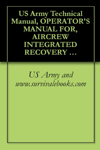 Us Army Technical Manual, Operator'S Manual For, Aircrew Integrated Recovery Survival Armor Vest And Equipment, (Airsave), Tm 1-1680-361-10, 1999