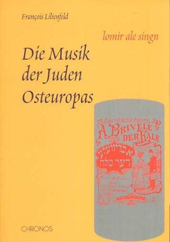 Die Musik der Juden Osteuropas. Lomir ale singn
