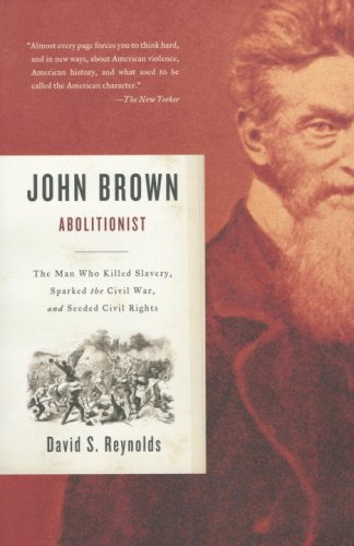 John Brown, Abolitionist: The Man Who Killed Slavery,...