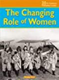 Changing Role of Women (20th Century Perspectives) (0431120021) by Ross, Mandy