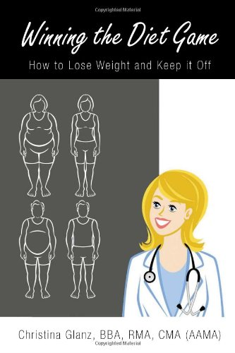 Winning The Diet Game: How To Lose Weight And Keep It Off