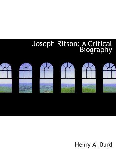 Joseph Ritson: A Critical Biography