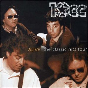 10cc - Alive - the Classic Hits Tour - Zortam Music