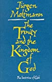 Trinity and the Kingdom of God: The Doctrine of God (0334023688) by Moltmann, Jurgen